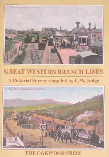 Great Western Branch Lines - A Pictorial Survey compiled by C.W. Judge